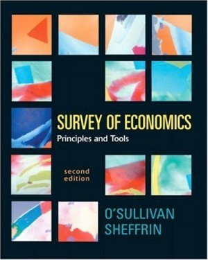 Survey of Economics : Principles and Tools 2nd Edition by Arthur O'Sullivan 0131439693