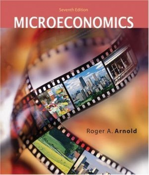 Microeconomics 7th by Roger A. Arnold 0324236700