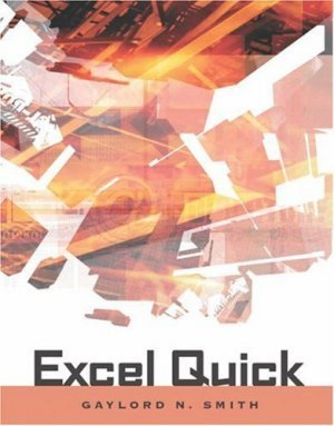 Excel Quick 2nd by Gaylord N. Smith 0324270321