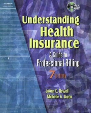 Understanding Health Insurance : A Guide to Professional Billing 7th by Rowell 1401837913