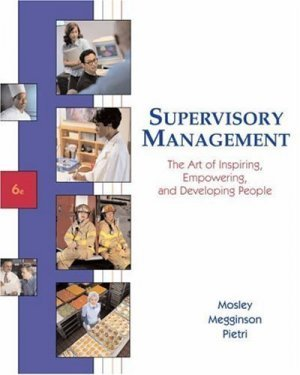 Supervisory Management The Art of Inspiring Empowering & Developing People 6th by Mosley 0324178921