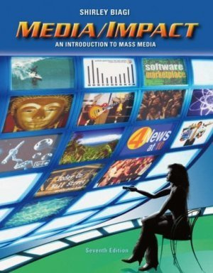 Media/Impact : An Introduction to Mass Media 7th by Shirley Biagi 0534630545
