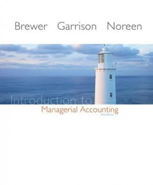 Introduction to Managerial Accounting 3rd by Eric Noreen 0073048836