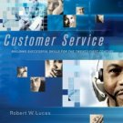 Customer Service : Building Successful Skills for the Twenty-First Century 3rd by Lucas 0072938056