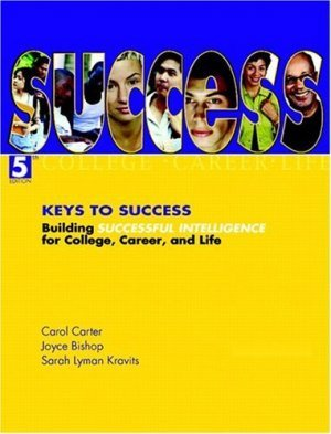 Keys to Success Building Successful Intelligence for College Career & Life 5th by Carter 0131474219