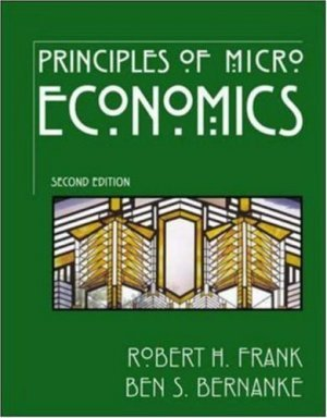 Principles of Microeconomics 2nd by Ben Bernanke 0072554096