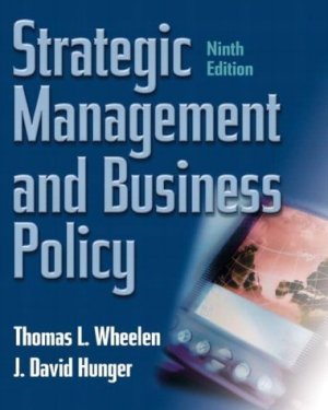 Strategic Management and Business Policy 9th by David Hunger 0131421794