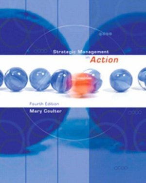 Strategic Management in Action 4th by Mary Coulter 0132277476