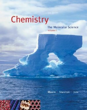 Chemistry The Molecular Science 3rd edition Volume I by Moore 0495115983
