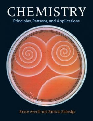 Chemistry Principles, Patterns, and Applications by Averill 0805337997