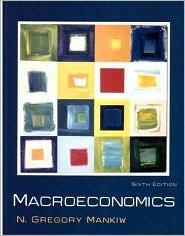 Macroeconomics / Edition 6 by N. Gregory Mankiw 0716762137