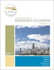 Introduction to Management Accounting, Chapters 1-14 / Edition 14 by Charles T. Horngren 0136141501