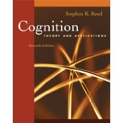 Cognition: Theory and Applications 7th by Stephen K. Reed 0495091561