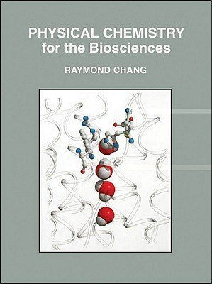 Physical Chemistry for the Biosciences Chang, Raymond 1891389335