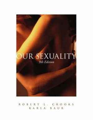 Our Sexuality 9th edition by Robert L. Crooks 0534633757