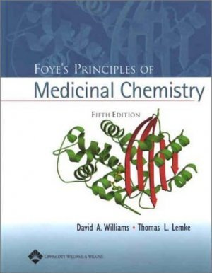Foye's Principles of Medicinal Chemistry 5th ed. by David A Williams 0683307371