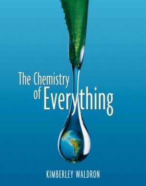The Chemistry of Everything by Kimberley Waldron 0130085227