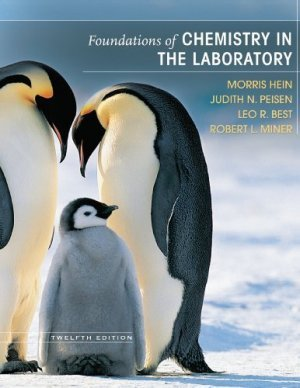 Foundations of Chemistry in the Laboratory 12th ed. by Morris Hein 0470043857