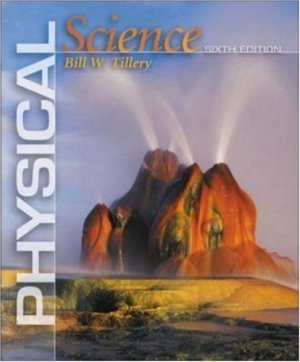 Physical Science 6th edition by Bill Tillery 0072922079