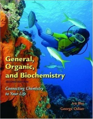 General, Organic, and Biochemistry Connecting Chemistry to Your Life 2nd by Ira Blei 0716743752