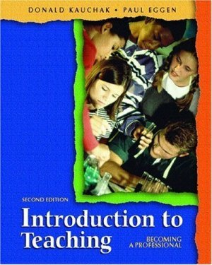 Introduction to Teaching Becoming a Professional (2nd Edition) Donald P. Kauchak 0131137719