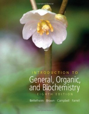 Introduction to General, Organic and Biochemistry 8th ed. by Frederick A. Bettelheim 0495011975