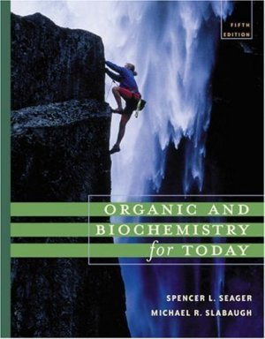 Organic and Biochemistry for Today 5th ed. by Spencer L. Seager 0534395821