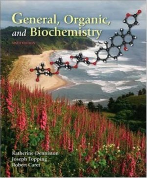 General, Organic & Biochemistry 6th edition by Katherine Denniston 0073511102