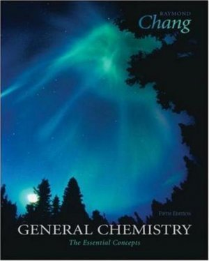 General Chemistry The Essential Concepts 5th edition by Raymond Chang 0073311855
