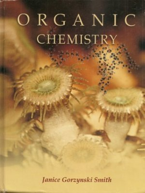 Organic Chemistry 1st edition by Janice Smith 0073101702