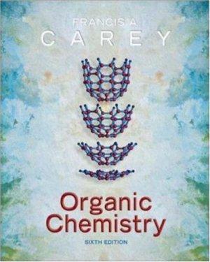Organic Chemistry 6th edition by Francis Carey 0072979526