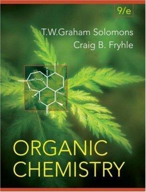 Organic Chemistry 9th edition by T. W. Graham Solomons , Craig Fryhle 0471684961