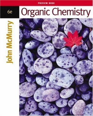 Organic Chemistry 6th Edition by John E. McMurry 0534389996
