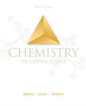 Chemistry The Central Science 10th Ed by Theodore E. Brown 013218642X