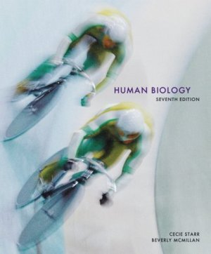 Human Biology 7th by Cecie Starr 0495015962