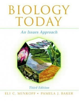 Biology Today: An Issues Approach 3rd by Eli C. Minkoff 0815341571