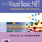 Visual Basic.Net Programming for Business Philip A. Koneman 0130473685