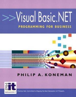 Visual Basic.Net Programming for Business Philip A. Koneman 0130473685