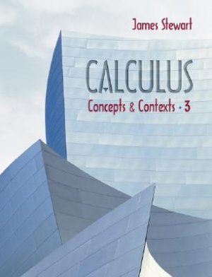 Calculus Concepts and Contexts 3rd edition by Stewart 0534409865