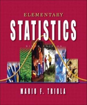 Elementary Statistics 9th edition by Triola 0201775700