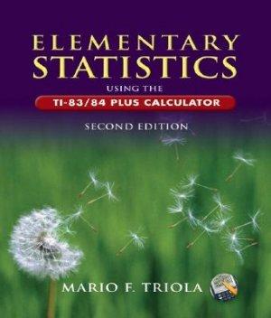 Elementary Statistics Using the TI-83/84 Plus Calculator 2nd edition Triola 0321462572