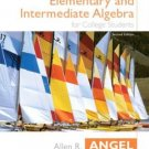 Elementary and Intermediate Algebra 2nd Edition by Allen R. Angel 0131411160