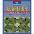 Cognition: Exploring the Science of the Mind / Edition 3 by Daniel Reisberg 0393930548