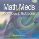 Math for Meds: Dosage and Solutions 9th Ed. by Anna M. Curren 1401831222