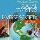 Social Statistics for a Diverse Society 4th Ed. by Anna Leon-Guerrero 1412915171
