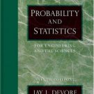 Probability and Statistics for Engineering and the Sciences 6th Ed. by Jay L. Devore 0534399339