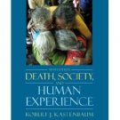 Death, Society, and Human Experience 9th by Robert J. Kastenbaum 0205482627