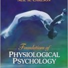 Foundations of Physiological Psychology 6th by Neil R. Carlson 0205427235