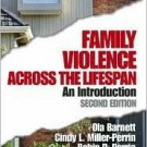Family Violence Across the Lifespan 2nd by Ola W. Barnett 0761927565