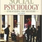 Social Psychology: Unraveling the Mystery 3rd by Douglas T. Kenrick 0205420486